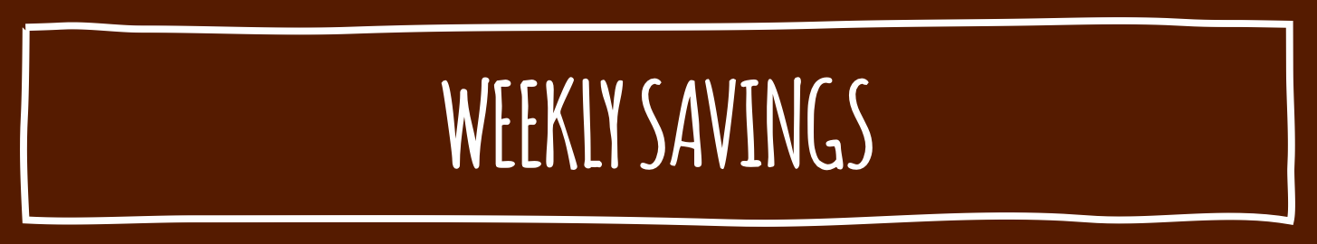 brown blackground with written on it 'WEEKLY SAVES'